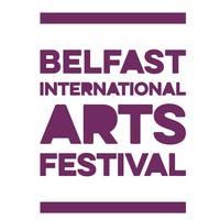 Belfast International Arts Festival - OCTOBER 2018