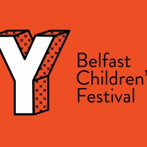 Belfast Children's Festival - MARCH 2018