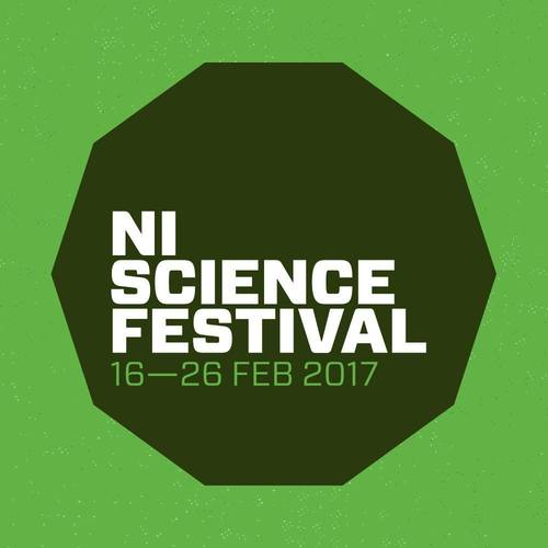 Northern Ireland Science Festival - FEBRUARY 2018
