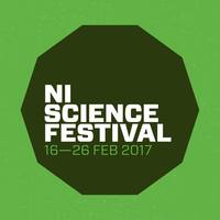 Northern Ireland Science Festival - FEBRUARY 2018