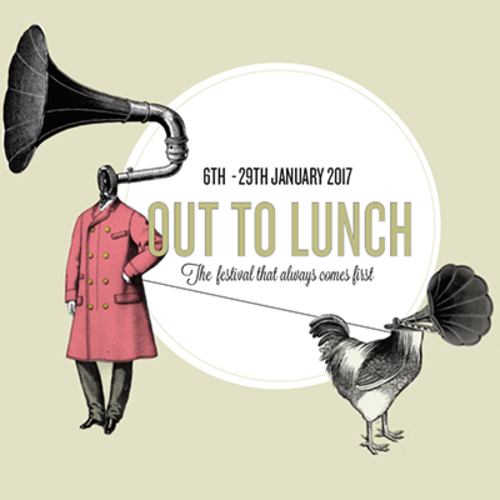 Out to Lunch Festival - JANUARY 2018